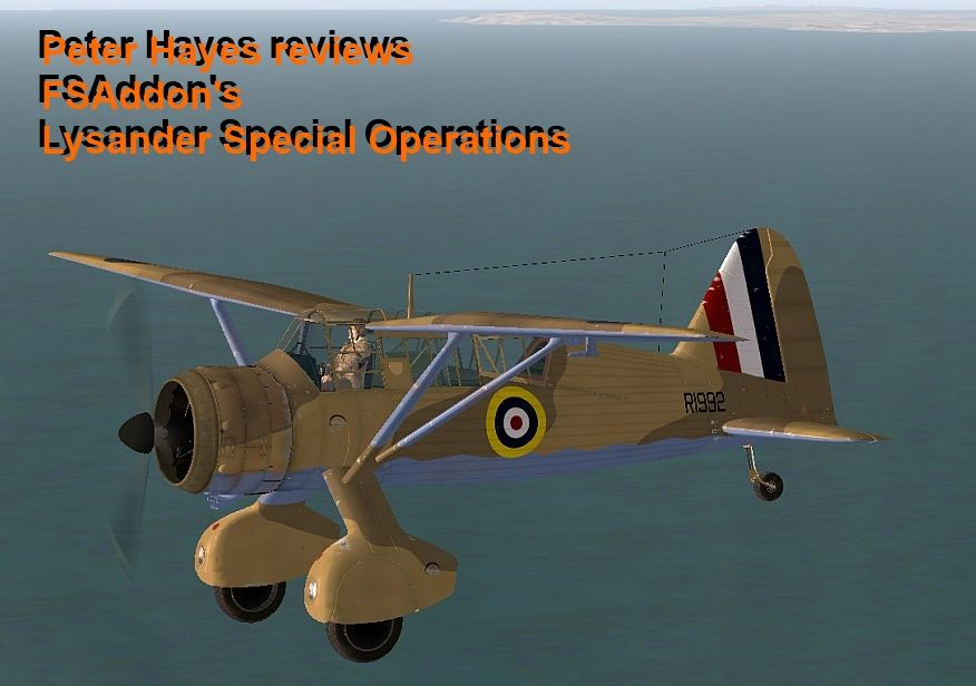 Review: FSAddon's Lysander Special Ops | FSADDON have done it again, they have produced a very ...