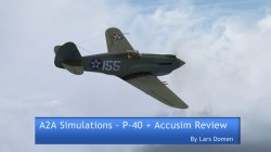 A2A Simulations – Wings of Power 3 P-40 + Accu-Sim review