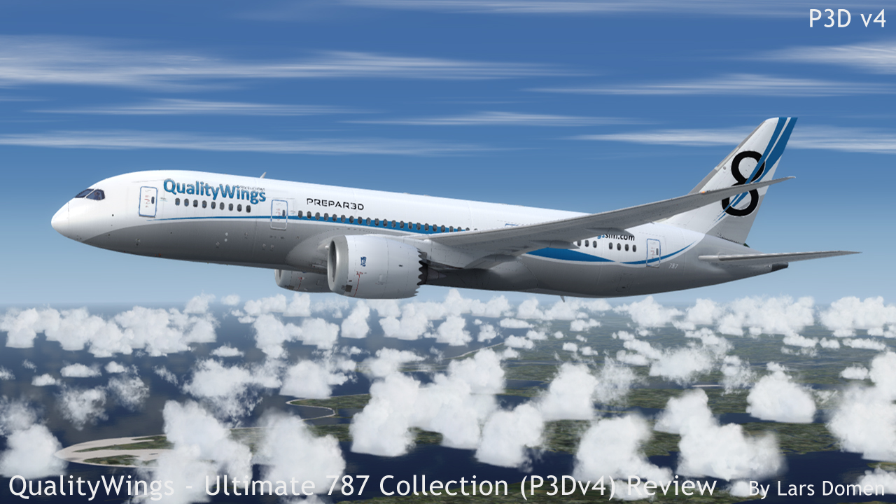 Qualitywings Ultimate 787 Collection P3dv4 Review After A Long Wiring Issues Installation You Get The Aircraft In 4 Variants 8 Rr And Ge 9 As Well Dispatcher Utility