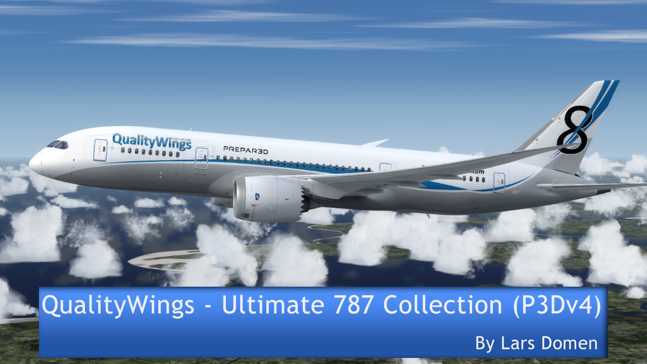QualityWings – Ultimate 787 Collection (P3Dv4) Review