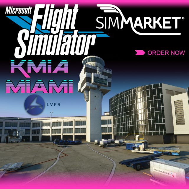001_LatinVFR_KMIA_MSFS-640x640 LatinVFR - Miami International KMIA MSFS