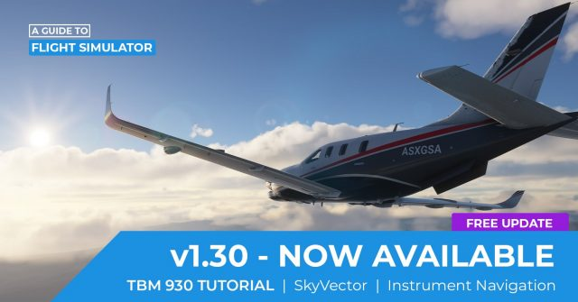SOFLY_guide_v1.30-640x335 SoFly - A Guide to Flight Sim v1.30 - TBM 930 tutorial added