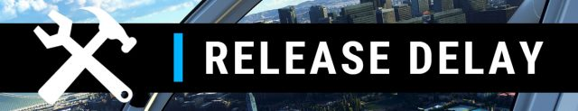 release-delay-640x123 Flight Simulator Update #5 Delayed