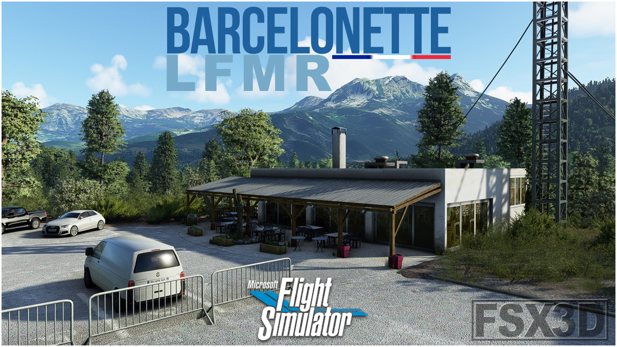 FSX3D – Barcelonette LFMR for MSFS & Free Gift #Stay At Home